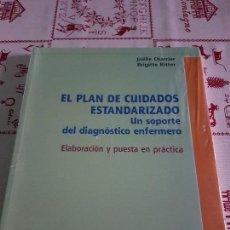 Libros antiguos: EL PLAN DE CUIDADOS ESTANDARIZADO UN SOPORTE DEL DIAGNÓSTICO ENFERMERO. Lote 76374707