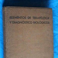 Libros antiguos: ELEMENTOS DE TERAPEUTICA Y DAGNOSTICO BIOLOGICOS, INSTITUTO LLORENTE 1935. Lote 76937661