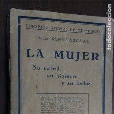 Libros antiguos: LA MUJER 1929 SU SALUD, SU HIGIENE Y SU BELLEZA. Lote 77544213