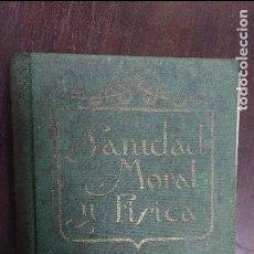 Libros antiguos: SANIDAD, MORAL Y FÌSICA 1930 E.G.WHITE. Lote 77545713