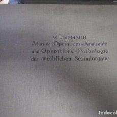 Libros antiguos: ANTIGUO ATLAS DE OPERACIONES ANATOMICAS AÑO 1912 ( GINECOLOGIA). Lote 78592049