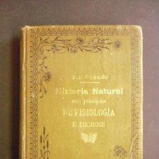 Libros antiguos: HISTORIA NATURAL CON PRINCIPIOS DE FISIOLOGÍA É HIGIENE. - SANCHEZ Y CASADO, FÉLIX.. Lote 79244782