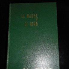Libros antiguos: LA MADRE Y EL NIÑO 1967. Lote 79141213