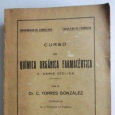 Libros antiguos: QUÍMICA ORGÁNICA FARMACÉUTICA, DEDICADA POR EL AUTOR, DR. TORRES GONZÁLEZ, AL DR. DEULOFEU (1928). Lote 79801645