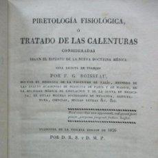 Libros antiguos: PIRETOLOGÍA FISIOLÓGICA O TRATADO DE LAS CALENTURAS.. G. BOISSEAU. TOMO SEGUNDO. 1827.. Lote 79908369