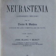 Libros antiguos: NEURASTENIA DOCTOR A. MATHIEU,. Lote 80642178