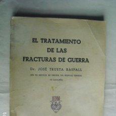 Libros antiguos: 1938 GUERRA CIVIL EL TRATAMIENTO DE LAS FRACTURAS DE GUERRA DR TRUETA NO EN CCPB. Lote 77726065