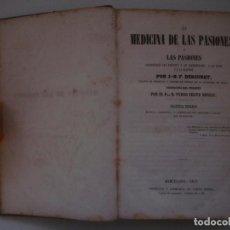Libros antiguos: J.B.F. DESCURET. LA MEDICINA DE LAS PASIONES. 1857. RARO.. Lote 81097072