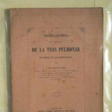 Libros antiguos: 1860 - OBSERVACIONES SOBRE EL TRATAMIENTO DE LA TISIS PULMONAR CON HIPOFOSFITOS - JUAN MARSILLACH. Lote 81677908