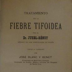 Libros antiguos: TRATAMIENTO DE LA FIEBRE TIFOIDEA DR. UHEL RÉNOY. Lote 83948500