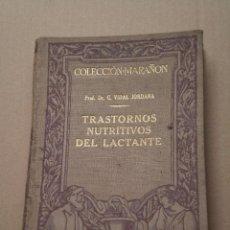 Libros antiguos: LIBRO TRASTORNOS NUTRITIVOS DEL LACTANTE , DR . G. VIDAL JORDANA , TAPAS DURAS . AÑO 1930. Lote 83967072