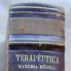 Libros antiguos: LIBRO DE TERAPÉUTICA MATERIA MÈDICA Y PARMACOLOGIA . Lote 84188284