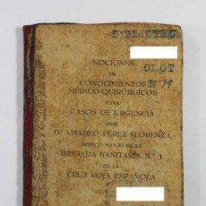 Libros antiguos: NOCIONES DE CONOCIMIENTOS MEDICO-QUIRURGICOS PARA CASOS DE URGENCIA 1927, 123 PAGINAS. Lote 84447576