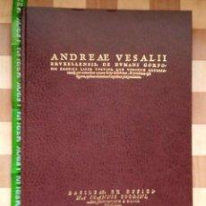 Libros antiguos: MEDICINA.ANDREA VESALII. DE HUMANI CORPORIS FABRICA LIBRI SEPTEM. BASILEA 1543. FACSIMIL DEL 3 LIBRO. Lote 84751524