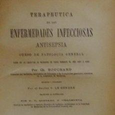 Libros antiguos: 1891 - TERAPEUTICA DE LAS ENFERMEDADES INFECCIOSAS. ANTISEPSIA. - BOUCHARD, CH.. Lote 84958516