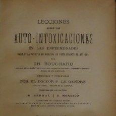 Libros antiguos: 1891 - LECCIONES SOBRE LAS AUTO-INTOXICACIONES EN LAS ENFERMEDADES - BOUCHARD, CH.. Lote 84958788
