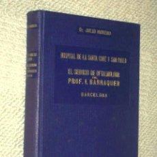 Libros antiguos: EL SERVICIO DE OFTALMOLOGIA DEL PROFESOR BARRAQUER / HOSPITAL DE SANTA CRUZ Y SAN PABLO / 1933. Lote 85074432