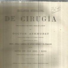 Libros antiguos: ENCICLOPEDIA DE CIRUGÍA. DOCTOR ASHHURT. TOMO III. NICOLÁS MOYA EDITOR. MADRID. 1885. Lote 85606952