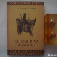 Libros antiguos: CHRISTIAN CHAMPY. EL CUERPO HUMANO. LABOR. 1931. MUY ILUSTRADO.. Lote 85847460