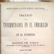 Libros antiguos: TRATADO DE LAS ENFERMEDADES EN EL EMBARAZO Y EN EL PUERPERIO (DR. CH. VINAY, AÑO 1894). Lote 86015092