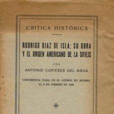 Libros antiguos: RODRIGO DÍAZ DE ISLA;SU OBRA Y EL ORIGEN AMERICANO DE LA SÍFILIS,POR ANTONIO CURIESES DEL AGUA.(5.1). Lote 86119216