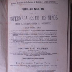 Libros antiguos: FORMULARIO MAGISTRAL PARA LAS ENFERMEDADES DE LOS NIÑOS . MADRID 1887. Lote 86358572