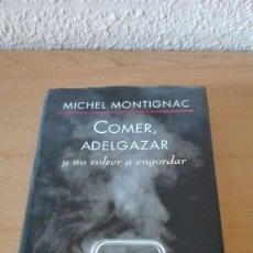 Libros antiguos: METODO MONTIGNAC COMER, ADELGAZAR Y NO VOLVER A ENGORDAR. Lote 97776151
