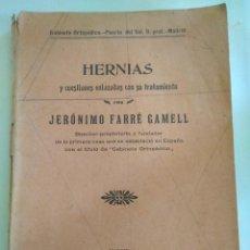 Libros antiguos: HERNIAS Y CUESTIONES ENLAZADAS CON SU TRATAMIENTO. JERÓNIMO FARRÉ GAMELL. PRIMERA EDICIÓN 1906.. Lote 86897988