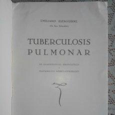 Libros antiguos: TUBERCULOSIS PULMONAR - EMILIANO EIZAGUIRRE - SAN SEBASTIÁN. 1931.. Lote 87018890