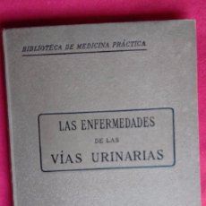 Libros antiguos: ENFERMEDADES VIAS URINARIAS. BIBLIOTECA DE MEDICINA PRACTICA. MONDE MÉDICAL PARIS. ENTRE 1912 -1920.. Lote 87084584