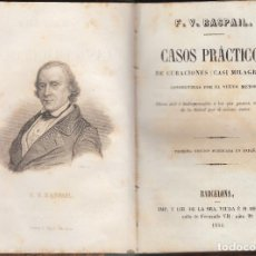 Libros antiguos: F.V. RASPAIL CASOS PRÁCTICOS DE CURACIONES PRIMERA EDICIÓN PUBLICADA EN ESPAÑA 1851. Lote 87369332