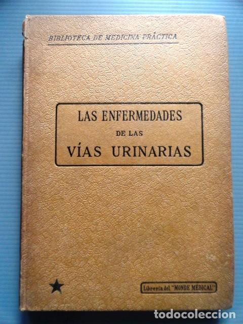 LIBRO LAS ENFERMEDADES DE LAS VIAS URINARIAS (MEDICINA, FARMACIA) (Libros Antiguos, Raros y Curiosos - Ciencias, Manuales y Oficios - Medicina, Farmacia y Salud)