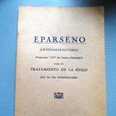 Libros antiguos: EPARSENO, AMINOARSENOFENOL PARA TRATAMIENTO DE LA SIFILIS (MEDICINA, FARMACIA) LIBRO. Lote 87652188