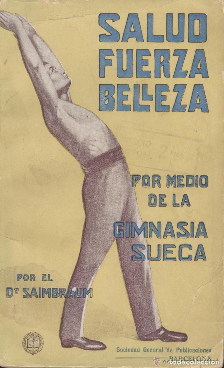 SALUD, FUERZA, BELLEZA POR MEDIO DE LA GIMNASIA SUECA (Libros Antiguos, Raros y Curiosos - Ciencias, Manuales y Oficios - Medicina, Farmacia y Salud)