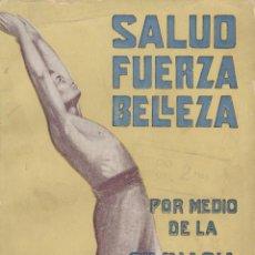 Libros antiguos: SALUD, FUERZA, BELLEZA POR MEDIO DE LA GIMNASIA SUECA. Lote 87724232