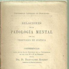 Libros antiguos: 3780.- RELACIONES DE LA PATOLOGIA MENTAL CON LOS TRIBUNALES DE JUSTICIA-DOCTOR BARTOLOME ROBERT. Lote 88346436
