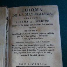 Libros antiguos: IDIOMA DE LA NATURALEZA CON EL QUAL ENSEÑA AL MEDICO A CURAR MORBOS AGUDOS. SOLANO DE LUQUE. 1790.. Lote 89475860