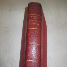 Libros antiguos: MANUAL DE PATOLOGIA INTERNA. VALENCIA GRANADA 1915. Lote 89740540
