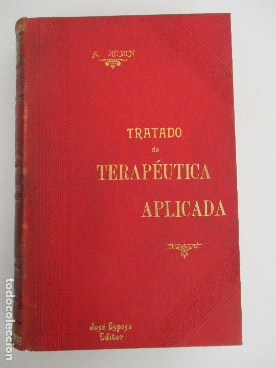 Libros antiguos: Tratado de Terapéutica Aplicada - Alberto Robin - José Espasa Editor - 8 Tomos - Completa - Año 1886 - Foto 41 - 206259152
