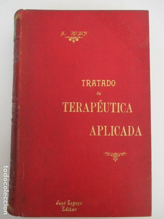 Libros antiguos: Tratado de Terapéutica Aplicada - Alberto Robin - José Espasa Editor - 8 Tomos - Completa - Año 1886 - Foto 11 - 206259152