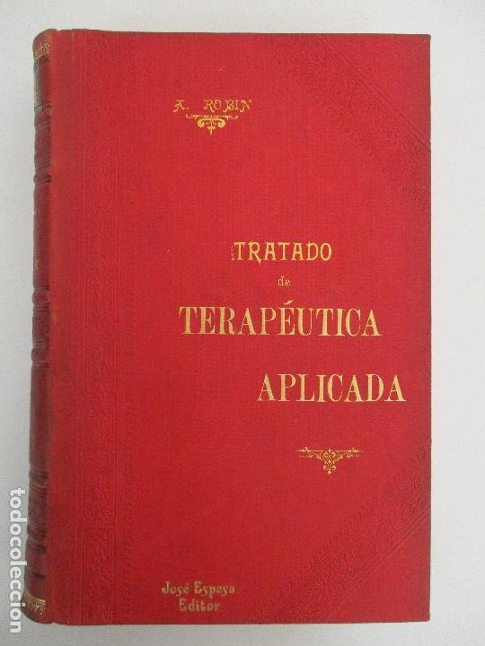 Libros antiguos: Tratado de Terapéutica Aplicada - Alberto Robin - José Espasa Editor - 8 Tomos - Completa - Año 1886 - Foto 38 - 206259152