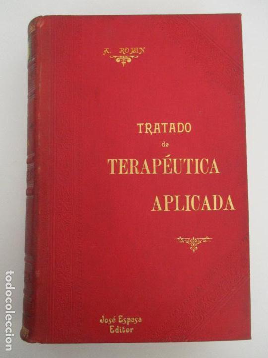 Libros antiguos: Tratado de Terapéutica Aplicada - Alberto Robin - José Espasa Editor - 8 Tomos - Completa - Año 1886 - Foto 2 - 206259152