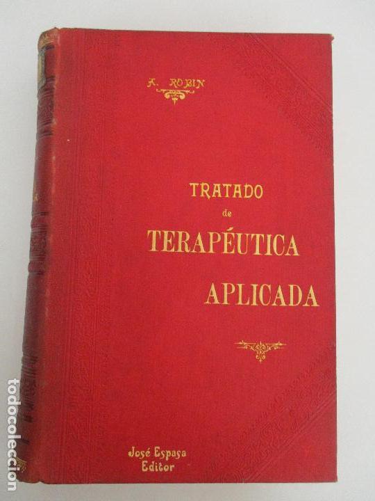 Libros antiguos: Tratado de Terapéutica Aplicada - Alberto Robin - José Espasa Editor - 8 Tomos - Completa - Año 1886 - Foto 54 - 206259152