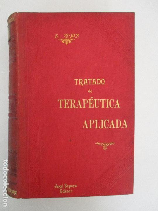 Libros antiguos: Tratado de Terapéutica Aplicada - Alberto Robin - José Espasa Editor - 8 Tomos - Completa - Año 1886 - Foto 5 - 206259152