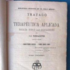 Libros antiguos: TRATADO DE TERAPEUTICA APLICADA. BASADA SOBRE LAS INDICACIONES. FONSSAGRIVES 1879 - TOMO PRIMERO. Lote 90636015