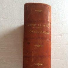 Libros antiguos: BONET ET PETIT - GYNECOLOGUE (1898)ESCRITO EN FRANCES. Lote 90685495