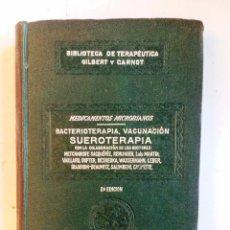 Libros antiguos: BACTERIOTERAPIA, VACUNACIÓN SUEROTERAPIA MEDICAMENTOS MICROBIANOS. GILBERT Y CARNOT. SALVAT . Lote 91056645