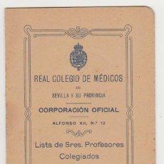 Libros antiguos: REAL COLEGIO DE MÉDICOS DE SEVILLA Y SU PROVINCIA. CORPORACIÓN OFICIAL. 1917. LISTA DE SRES. PROFESO. Lote 91188420