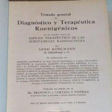 Libros antiguos: DIAGNOSTICO TERAPEUTICA ROENTGENICOS KOHLMANN 1º EDICION ESPAÑOL 1932 BUEN ESTADO. Lote 91632740