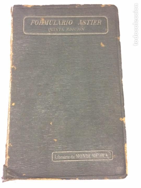 FORMULARIO ASTIER,QUINTA EDICIÓN TERAPÉUTICA Y FARMACOLÓGICA1918 (Libros Antiguos, Raros y Curiosos - Ciencias, Manuales y Oficios - Medicina, Farmacia y Salud)